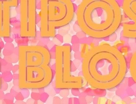 Tipos de blogs: Conoce cuáles son