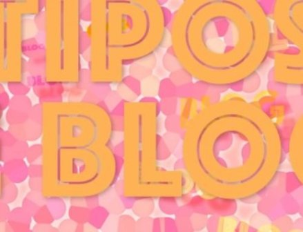 Tipos de blogs que se ajustan a mis necesidades